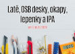 Latě, OSB desky, okapy, lepenky a IPA